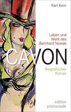 Cavon – Leben und Werk des Bernhard Nowak von Kern,  Karl