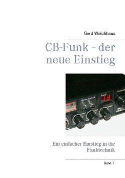 CB-Funk – der neue Einstieg von Weichhaus,  Gerd