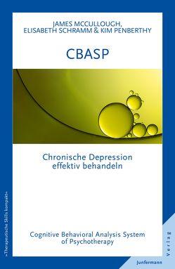 CBASP – Cognitive Behavioral Analysis System of Psychotherapy von McCullough,  James P., Penberthy,  Kim, Schramm,  Elisabeth