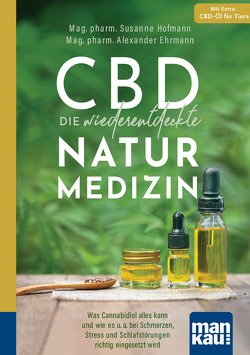 CBD – die wiederentdeckte Naturmedizin. Kompakt-Ratgeber von Ehrmann,  Mag. pharm. Alexander, Hofmann,  Mag. pharm. Susanne