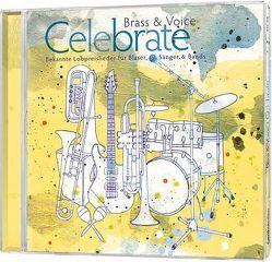 CD Brass & Voice – Celebrate von Barth,  Anni, Brass Connection, Deppen,  Christine, Eberwein,  Claus-Peter, Jost,  Frieder, Jost,  Helmut, Jost,  Leslie, Lorenz,  Sara, Schnabel,  Matthias, Weth,  Njeri, Wilson,  Ruthild