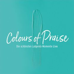 CD Colours of Praise – blau – Die schönsten Lobpreis-Momente Live von Hohmann,  Jeannine, Koenige & Priester, Lehmann,  Anja, Outbreakband