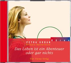 CD: Das Leben ist ein Abenteuer oder gar nichts von Hennerfeind,  Barbara, Urban,  Petra