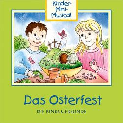 CD Das Osterfest von Die Rinks & Freunde, Rink,  Alexander, Rink,  Ute
