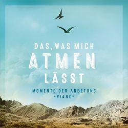 CD Das, was mich atmen lässt von Weber,  Kathrin D.