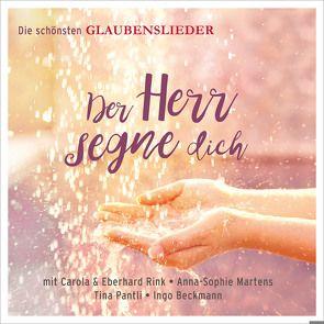 CD Der Herr segne dich von Beckmann,  Ingo, Martens,  Anna-Sophie, Pantli,  Tina, Rink,  Carola, Rink,  Eberhard, Rink,  Isabella, Studiochor Bergneustadt