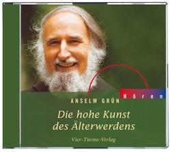 CD: Die hohe Kunst des Älterwerdens von Anselm Grün, Grün,  Anselm, Plitzner,  Marco