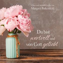 Du bist wertvoll und von Gott geliebt von Birkenfeld,  Margret, Schäl,  Gilbrecht, Schäl,  Marion