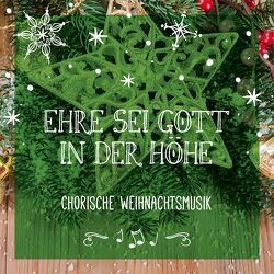 CD Ehre sei Gott in der Höhe von Klappstein,  Claudia, Ling,  Beate, Rieger,  Jochen, Rink,  Eberhard, Schulte & Gerth Studiochor