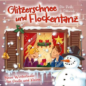 CD Glitzerschnee und Flockentanz von Die Rinks & Freunde, Rink,  Eberhard