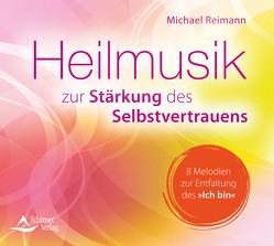 CD Heilmusik zur Stärkung des Selbstvertrauens von Reimann,  Michael