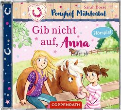 CD Hörspiel: Ponyhof Mühlental (Bd.3) – Gib nicht auf, Anna von Bosse,  Sarah, Ionescu,  Cathy, Wolff,  Thomas
