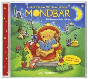 CD Hörbuch: Erzähl mir ein Märchen, kleiner Mondbär von Fänger,  Rolf, Fritsch,  Thomas, Möltgen ,  Ulrike