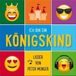 Ich bin ein Königskind von Menger,  Peter, Studio Kids Mittelhessen