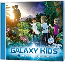 CD Im Garten der Hoffnung – Galaxy Kids (7) von Franke,  Thomas, Schier,  Tobias, Schuffenhauer,  Tobias, Steffens,  Björn