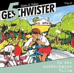 CD In der sonderbaren Villa – 5 Geschwister (7) von Kabus,  Dieter B., Rieger,  Jochen, Schmitz,  Günter