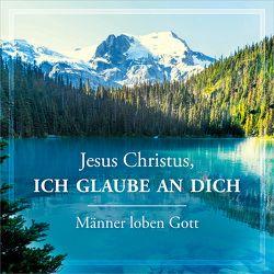 CD Jesus Christus, ich glaube an dich von Evangeliumsquartett, Haas,  Johannes, Hans,  Reinhard, Männerchor Derschlag, Speitmann,  Jürgen, Vaubel,  Christiane