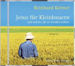CD: Jesus für Kleinbauern von Körner,  P Reinhard