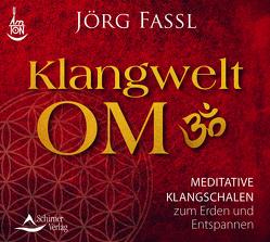 CD Klangwelt OM von Fassl,  Jörg