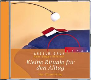 CD: Kleine Rituale für den Alltag von Anselm Grün, Grün,  Anselm, Hufeisen,  Hans-Jürgen