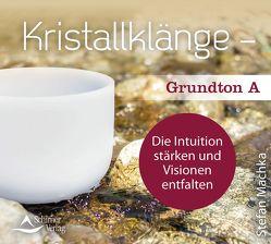 CD Kristallklänge – Grundton A von Machka,  Stefan