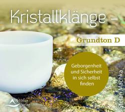 CD Kristallklänge –Grundton D von Machka,  Stefan
