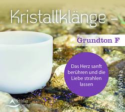 CD Kristallklänge –Grundton F von Machka,  Stefan