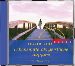 CD: Lebensmitte als geistliche Aufgabe von Dietz,  Dr. Hans-Ulrich, Donaubauer,  Florian, Grün,  Anselm, Hackl,  Bernd, Schmidt,  Michael