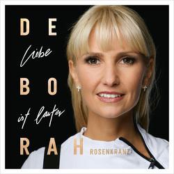 CD Liebe ist lauter von Rosenkranz,  Déborah