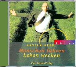 CD: Menschen führen – Leben wecken von Grün,  Anselm, Hennerfeind,  Barbara, Weisenberger,  Erik