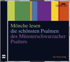 CD: Mönche lesen die schönsten Psalmen des Münsterschwarzacher Psalters von Dufner,  Meinrad, Grün,  Anselm, Kuchenbuch,  Richard M, Wilde,  Mauritius
