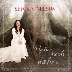 CD Näher, noch näher von Jersak,  Samuel, Nelson,  Sefora