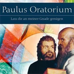"""Paulus Oratorium von Bianca, Chor """"Die neue Familie"""", Fietz,  Siegfried, Marquardt,  Horst, Straub,  Konrad, Werth,  Jürgen, zur Nieden,  Eckart"""
