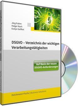 CD-ROM DSGVO-Verzeichnis der wichtigen Verarbeitungstätigkeiten 2019 von Frahm,  Jörg, Koch,  Holger, Seiffert,  Evelyn