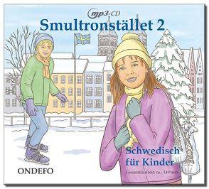 CD Smultronstället 2 – Schwedisch für Kinder: Die zugehörige CD zum Lehrwerk Smultronstället 2 – Schwedisch für Kinder von Eckert,  Beate, Kühn,  Nicoline, Porthun,  Jan