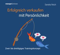 Erfolgreich verkaufen mit Persönlichkeit (Trainingskonzept) von Reich,  Daniela