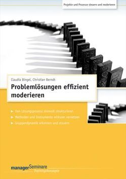 Problemlösungen effizient moderieren (Trainingskonzept) von Berndt,  Christian, Bingel,  Claudia