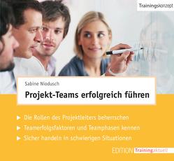 Projekt-Teams erfolgreich führen (Trainingskonzept) von Niodusch,  Sabine