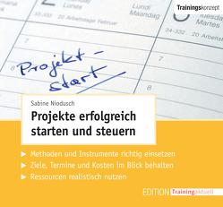 Projekte erfolgreich starten und steuern (Trainingskonzept) von Niodusch,  Sabine