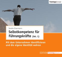 CD-Trainingskonzept: Selbstkompetenz für Führungskräfte – Volume 1 von Eisenmann,  Sandra