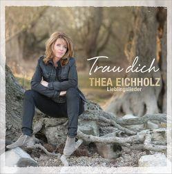 CD Trau dich von Eichholz,  Thea