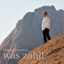CD Was zählt von Zehendner,  Christoph