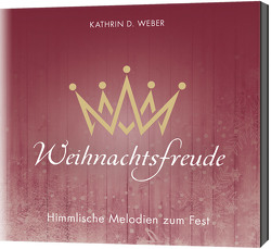 CD Weihnachtsfreude von Weber,  Kathrin D.