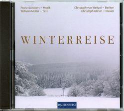CD – Winterreise von Müller,  Johann Ludwig Wilhelm, Schubert,  Franz, Ullrich,  Christoph, von Weitzel,  Christoph