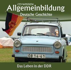 CD WISSEN – Allgemeinbildung – Deutsche Geschichte von Gieseke,  Jens, Klessmann,  Christoph, Köhler,  Marina, Schwarzmaier,  Michael