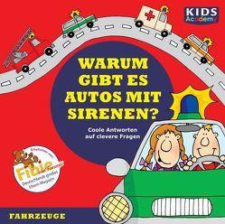 CD WISSEN Junior – KIDS Academy – Warum gibt es Autos mit Sirenen? von Augustin,  Annegret, Fischer,  Julia, Piper,  Tommi, Schubert,  Katharina