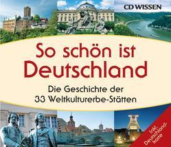 CD WISSEN – So schön ist Deutschland von Hoffmann,  Anke, Mende,  Stephanie, Schubert,  Katharina, Wostry,  Axel