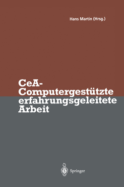 CeA — Computergestützte erfahrungsgeleitete Arbeit von Martin,  Hans