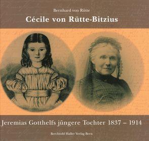 Cécile von Rütte-Bitzius von Rütte,  Bernhard von