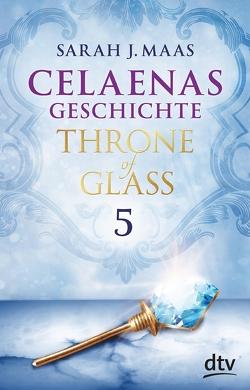 Celaenas Geschichte 5 Ein Throne of Glass eBook von Layer,  Ilse, Maas,  Sarah J.